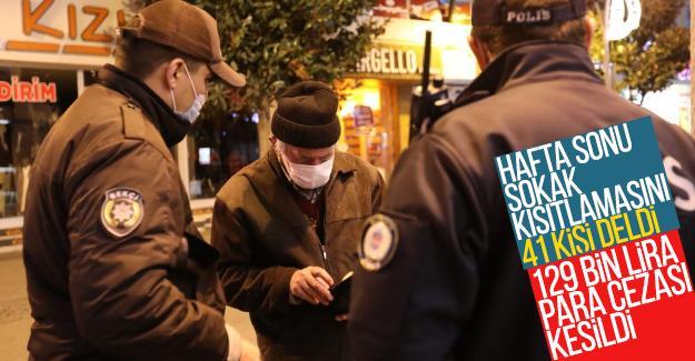 hafta sonu sokak kısıtlamasını delenlere ceza yağdı