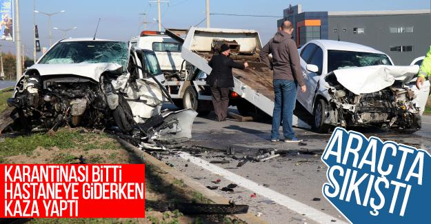 Karantinası bitti hastaneye giderken kaza yaptı
