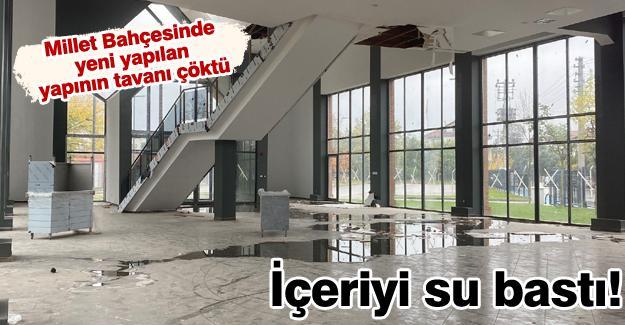 Millet Bahçesinde yeni yapılan yapının tavanı çöktü!