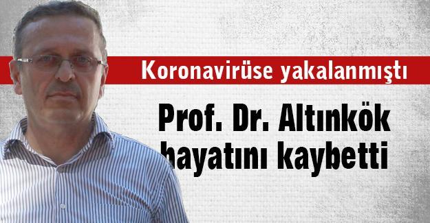 Prof. Dr. Altınkök koronavirüsten hayatını kaybetti
