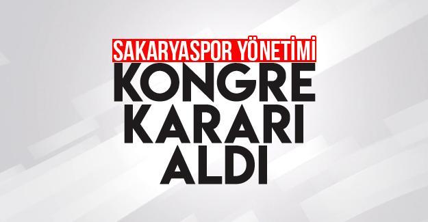 Sakaryaspor'da kongre kararı!