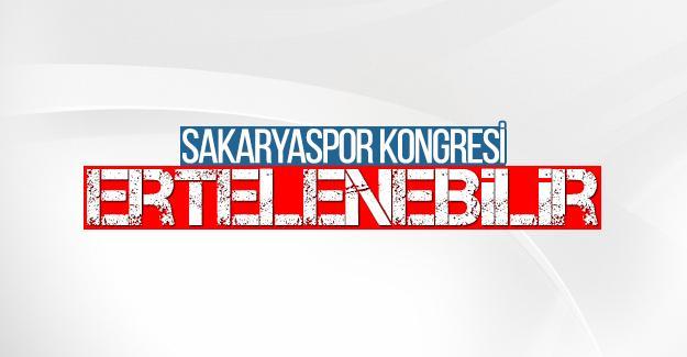 Sakaryaspor kongresi ertelenebilir!