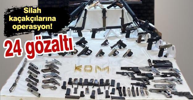 Silah kaçakçılarına operasyon! 24 gözaltı