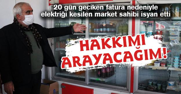 20 gün geciken fatura nedeniyle elektriği kesilen market sahibi isyan etti