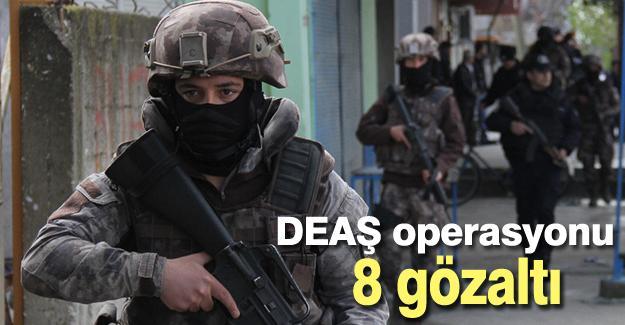 DEAŞ operasyonu! 8 gözaltı