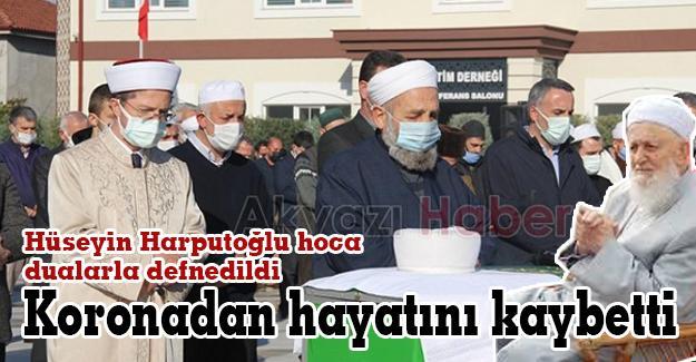 Hüseyin Harputoğlu hoca dualarla defnedildi