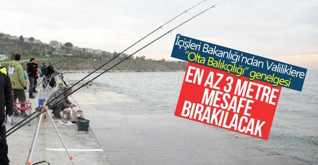 """İçişleri Bakanlığı'ndan Valiliklere """"Olta Balıkçılığı"""" genelgesi"""