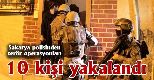 Sakarya polisinden terör operasyonları! 10 kişi yakalandı