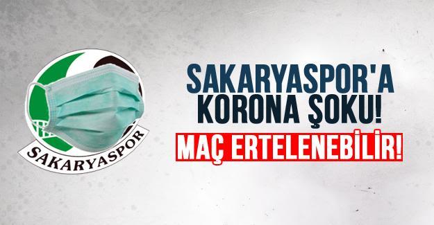 Sakaryaspor'a korona şoku!