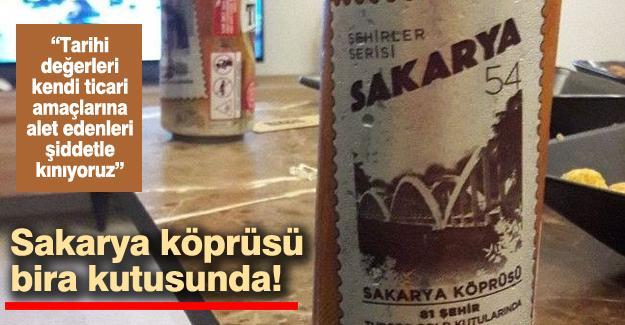 Tarihi Sakarya köprüsü bira kutusunda!