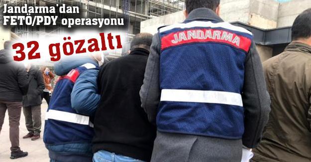 Jandarma'dan FETÖ/PDY operasyonu! 32 gözaltı
