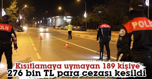 Kısıtlamaya uymayan 189 kişiye 276 bin TL para cezası kesildi