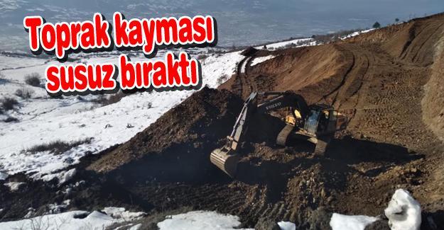 Toprak kayması bölge halkını susuz bıraktı