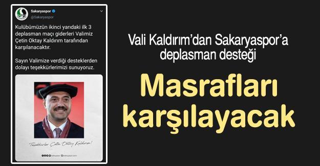 Vali Kaldırım'dan Sakaryaspor'a deplasman desteği