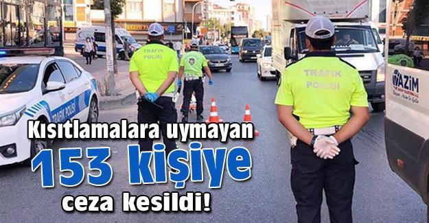 Polis 153 kişiye ceza kesti