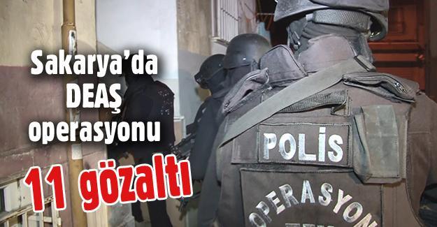 Sakarya'da DEAŞ operasyonu! 11 gözaltı