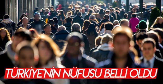 Türkiye'nin nüfusu belli oldu!