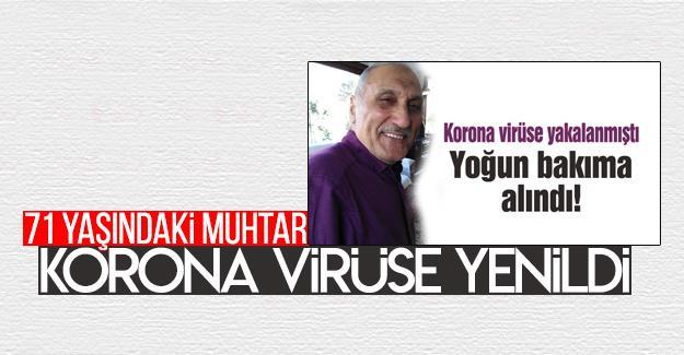 71 yaşındaki muhtar korona virüse yenildi
