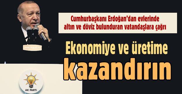 Cumhurbaşkanı Erdoğan'dan evlerinde altın ve döviz bulunduran vatandaşlara çağrı