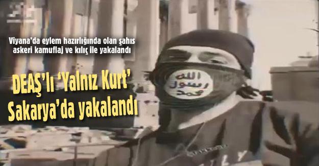 DEAŞ'lı 'Yalnız Kurt' Sakarya'da yakalandı