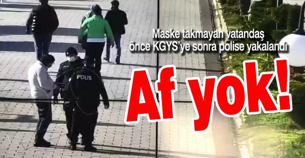 Maske takmayan vatandaş önce KGYS'ye sonra polise yakalandı