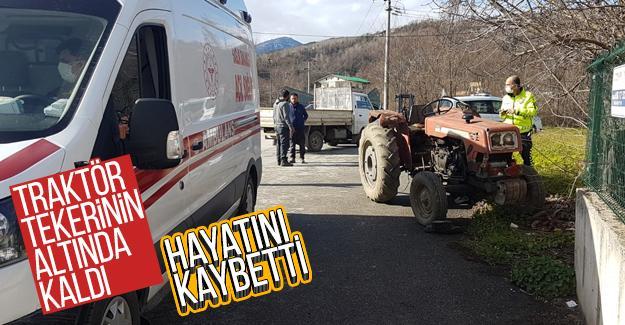 Traktör tekerinin altında kalarak hayatını kaybetti