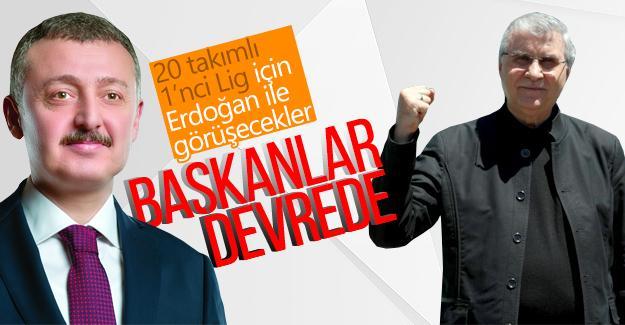 20 takımlı 1'inci Lig için Erdoğan ile görüşecekler