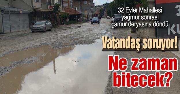 32 Evler Mahallesi yağmur sonrası çamur deryasına döndü