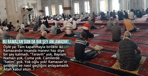 Bu Ramazan'dan da bir şey anlamadık!…