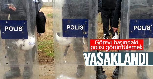 Görevi başındaki polisi görüntülemek yasaklandı