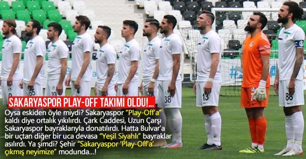 Sakaryaspor Play-Off takımı oldu!…