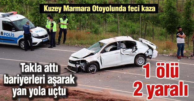 Kuzey Marmara Otoyolunda feci kaza! 1 ölü 2 yaralı