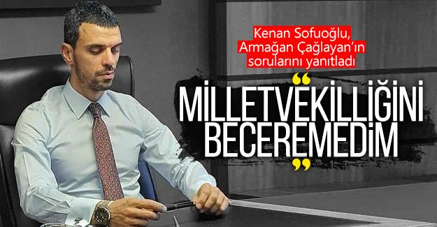 """Sofuoğlu: """"Milletvekilliğini beceremedim"""""""