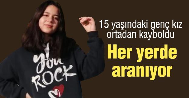 15 yaşındaki genç kız ortadan kayboldu
