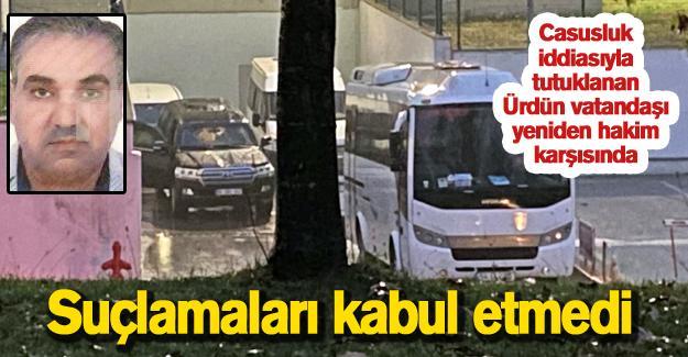 Casusluk iddiasıyla tutuklanan Ürdün vatandaşı yeniden hakim karşısında