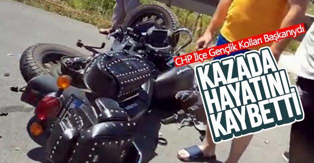 CHP İlçe Gençlik Kolları Başkanı kazada hayatını kaybetti