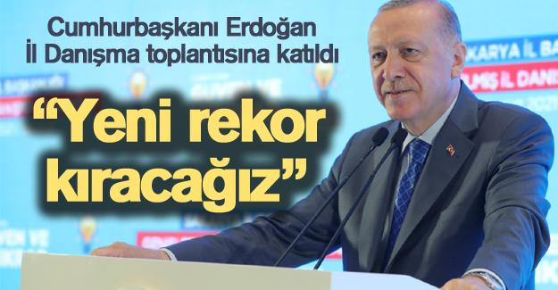 Cumhurbaşkanı Erdoğan İl Danışma toplantısına katıldı
