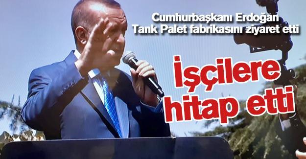 Cumhurbaşkanı Erdoğan Tank Palet fabrikasını ziyaret etti