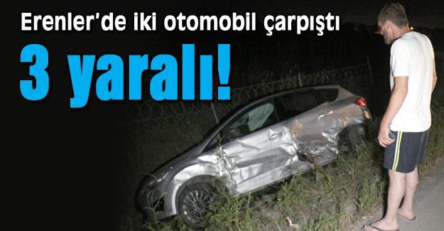 Erenler'de kaza: 3 Yaralı
