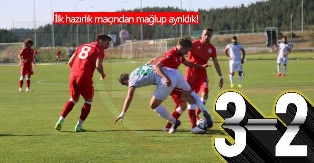 İlk hazırlık maçından mağlup ayrıldık! 3-2