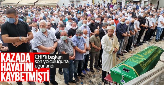 Kazada hayatını kaybeden CHP'li başkan son yolculuğuna uğurlandı