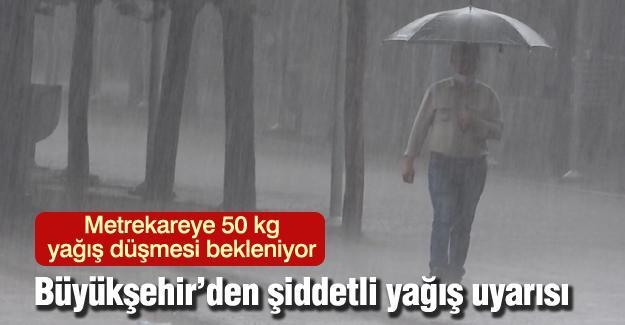 Metrekareye 50 kg yağış düşmesi bekleniyor