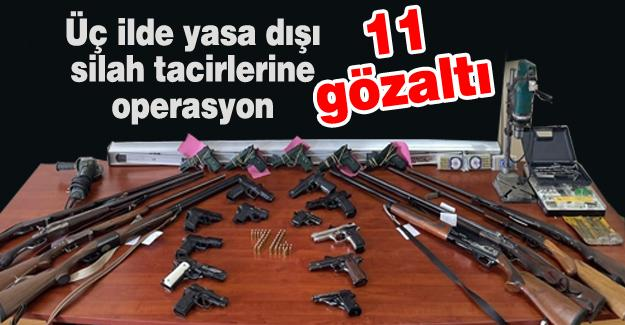 Üç ilde yasa dışı silah tacirlerine operasyon
