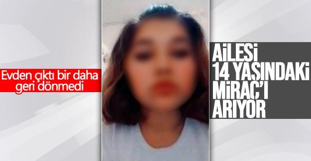 Ailesi 14 yaşındaki Miraç'ı arıyor