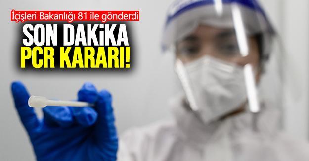 İçişleri Bakanlığı'ndan son dakika PCR genelgesi