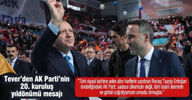Tever'den AK Parti'nin 20. kuruluş yıldönümü mesajı