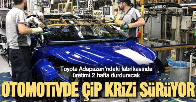 Toyota Adapazarı'ndaki fabrikasında üretimi 2 hafta durduracak