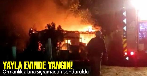 Yayla evinde yangın!