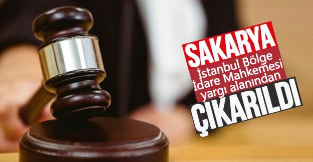 Sakarya, İstanbul Bölge İdare Mahkemesi yargı alanından çıkarıldı
