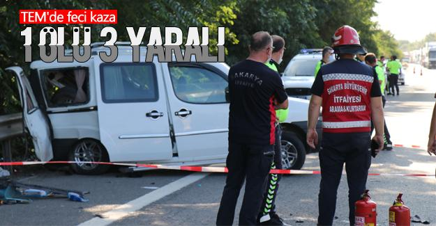 TEM'de feci kaza: 1 ölü 3 yaralı